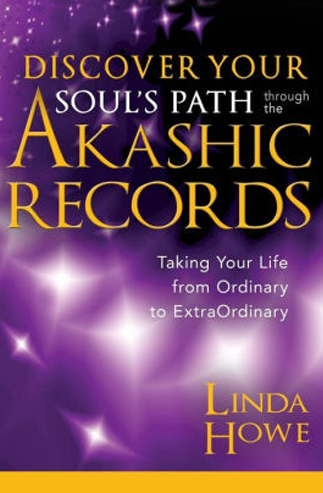Discover Your Souls Path Through The Akashic Records van Linda Howe