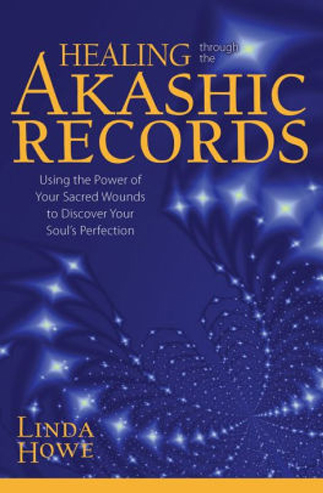 Healing Through The Akashic Records van Linda Howe