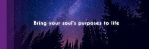 Bring your soul's purposes to life